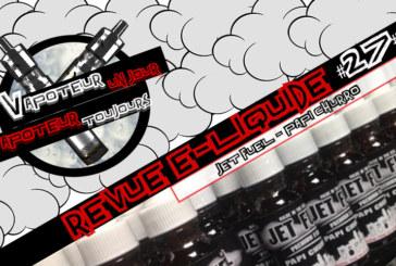 Revue E-Liquide – Papi Churro de Jet Fuel – USA – #27