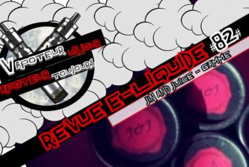 Revue E-Liquide – Gamme Jin and Juice – FR – #82