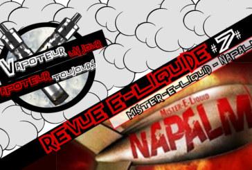 Revue E-Liquide – Napalm de Mister-E-Liquid – USA – #7