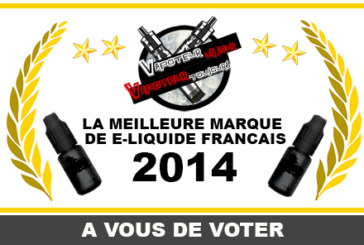 VOTE: THE BEST BRAND OF E-LIQUID FRENCH 2014