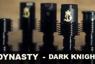 INFO BATCH : DYNASTY DRIP-TIP DISPONIBLE ET A VENIR !