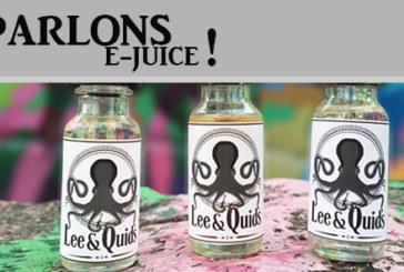 PARLONS E-JUICE : LEE & QUIDS (USA)