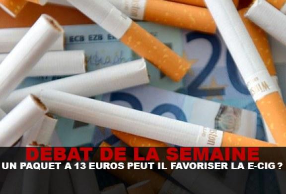 DEBAT : Un paquet à 13 euros peut il favoriser la e-cig ?