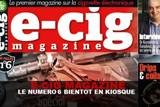 E-CIG MAGAZINE : Le numéro 6 bientôt en kiosque !