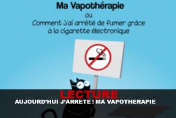 LECTURE : Aujourd'hui j'arrête ! : «Ma vapothérapie»