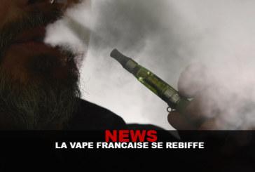 NEWS : La vape française se rebiffe !