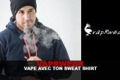 VapRwear : Vape avec ton sweat shirt !
