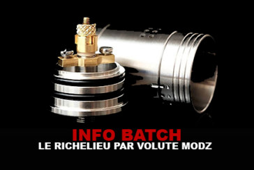 INFO BATCH : Le Richelieu de Volute Modz