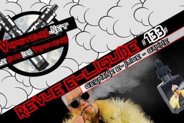 Revue E-Liquide #133 – GERMAINE CRAZY GRANDMA – GAMME (FR)