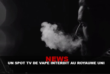 NEWS : Un spot TV de vape interdit au Royaume-Uni !
