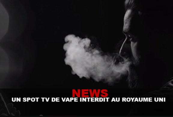 NEWS : Un spot TV de vape interdit au Royaume-Uni !