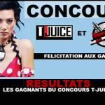 RESULTATS : Les gagnants du concours T-Juice !