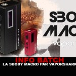 INFO BATCH : Box SBODY MACRO (Vaporshark)