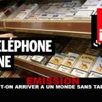 EMISSION : Peut-on arriver à un monde sans tabac ?
