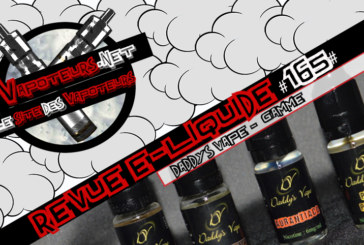 Revue E-Liquide #165 – DADDY'S VAPE – GAMME (FR)