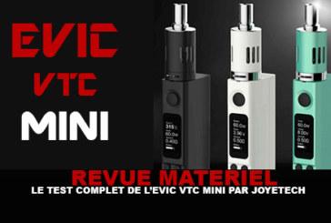 REVUE : Le test complet de L'Evic VTC Mini (Joyetech)