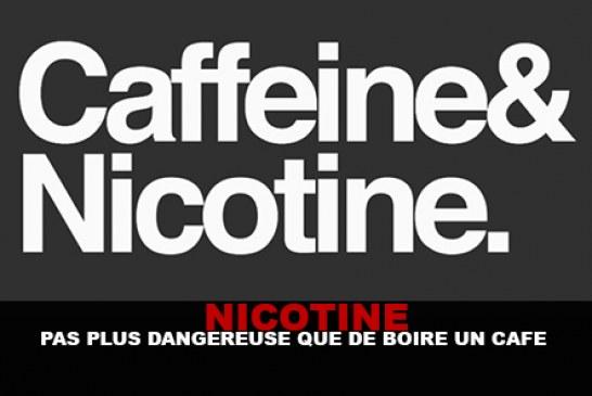 NICOTINE : Pas plus dangereuse que de boire un café !