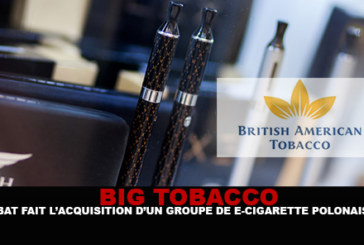 BIG TOBACCO : BAT fait l'acquisition d'un groupe d'e-cigarette polonais.