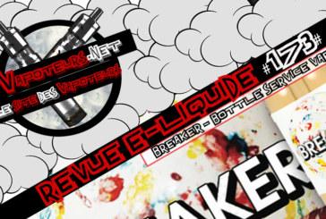 E-Liquid Review #173 - BREAKER- BOTTLE SERVICE VAPOR (USA)