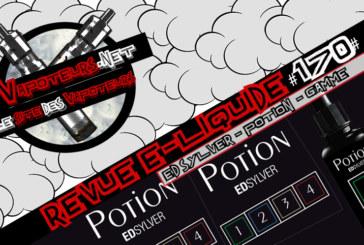 Revue E-Liquide #170 – POTION – ED SYLVER – GAMME (FR)
