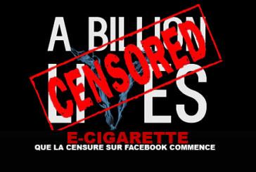E-CIGARETTE : Que la censure sur facebook commence !