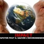 IMPACT : Vapoter peut il sauver l'environnement ?
