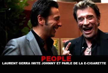 PEOPLE : Laurent Gerra imite Johnny – «La e-cigarette, c'est pas économique !»
