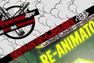 Revue E-Liquide #183 – LE FRENCH LIQUIDE – RE-ANIMATOR (FR)
