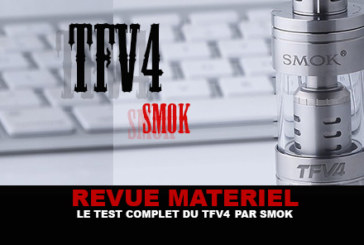 REVUE : Le test complet du TFV4 (Smok)