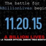 A BILLION LIVES : Le teaser officiel arrive trés bientôt !