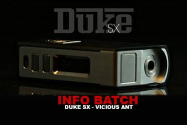 INFO BATCH : Duke SX350J2 (Vicious Ant)