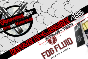 E-Liquid Review #186 - FOG FLUID - RANGE (USA)