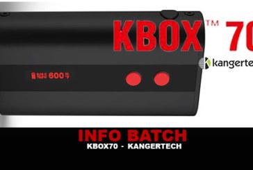 INFO BATCH : KBOX 70 (Kangertech)