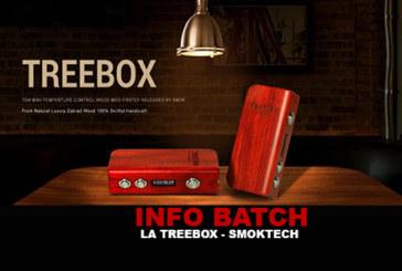 INFO BATCH : La Treebox (Smoktech)