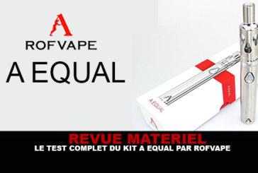 REVUE : Le test complet du kit «A Equal» par Rofvape