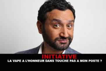 INITIATIVE : La vape à l'honneur dans «Touche pas à mon poste» ?