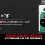 REULEAUX RX200 : Le firmware 3.00 est disponible !