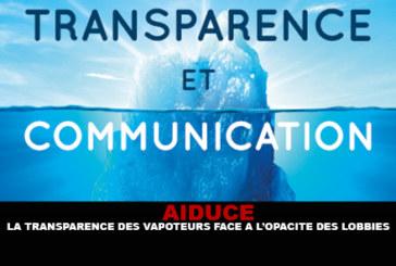 AIDUCE : La transparence des vapoteurs face a l'opacité des lobbies.