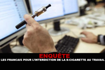 INQUIRY: The French for the ban of the e-cigarette at work.