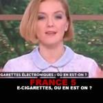 FRANCE 5 : E-cigarettes, où en est on ?