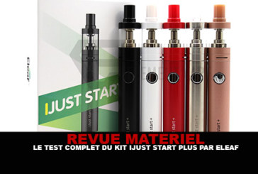 REVUE : Le test complet du kit Ijust Start Plus (Eleaf)