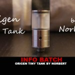 INFO BATCH : Origen Tiny Tank (Norbert)