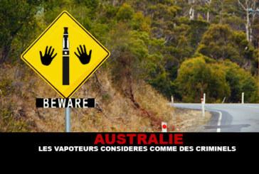 AUSTRALIE : Les vapoteurs considérés comme des criminels.