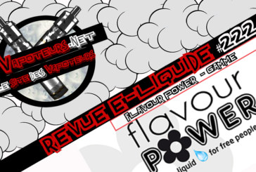 E-Liquid Review #222 - FLAVOR POWER - RANGE (FR)