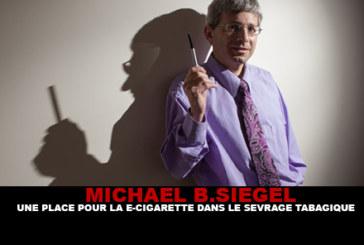 Michael B.Siegel : Une place pour la e-cigarette dans le sevrage tabagique.