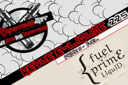 Revue E-Liquide #225 – PRIME 5 – FUEL (ALL)