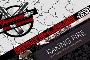 Revue E-Liquide #223 – NKV – RAKING FIRE (FR)