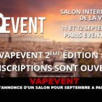 VAPEVENT: The announcement of a salon for September in Paris.