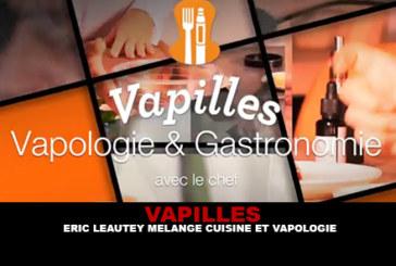 VAPILLES : Eric Leautey mélange cuisine et vapologie