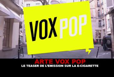 ARTE VOX POP : Le teaser de l'émission sur la e-cigarette
